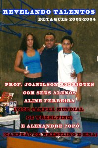 Professor Joanilson e medalhista mundial wrestling Aline Silve e Alexandre popo MMA